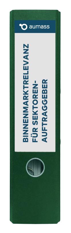 Grüner Ordner mit Binnenmarktrelevanz fuer Sektorenauftraggeber